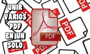 como se puede unir varios pdf en uno solo