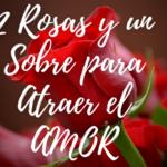 2 Rosas y un Sobre para Atraer el AMOR