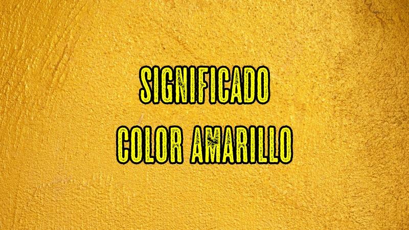 Qué Significa el Color AMARILLO