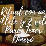 Ritual con un Billete y Velas Para Tener DINERO