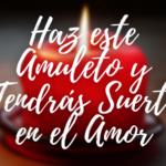 Amuleto Casero Para Tener Suerte en el Amor