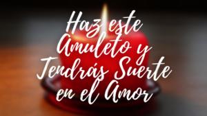 Amuleto-Casero-Para-Tener-Suerte-en-el-Amor