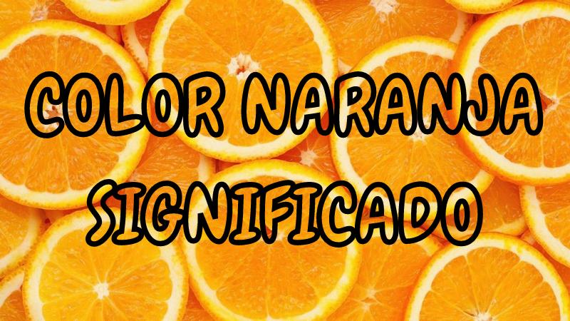 Que Significa el Color NARANJA